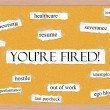 Royalty-Free Stock Photo: You\'re Fired Corkboard Word Concept
