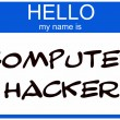 Stock Photo: Hello my name is Computer Hacker