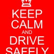 Stock Photo: Keep Calm and Drive Safely
