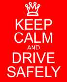 Keep Calm and Drive Safely — Stock Photo