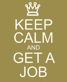 Keep Calm and Get a Job — Stock Photo