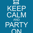 ������, ������: Keep Calm and Party On