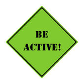 Be Active! Sign — Stock Photo
