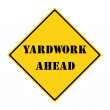 Yardwork Ahead Sign — Stock Photo #41363837