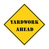 Yardwork Ahead Sign — Stock Photo
