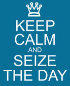 Keep Calm and Seize the Day — Stock Photo