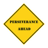 Perseverance Ahead Sign — Stock Photo