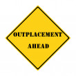 Постер, плакат: Outplacement Ahead Sign