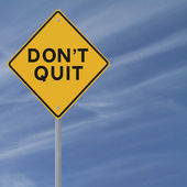 Don't Quit — Stock Photo