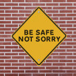 Be Safe Not Sorry - Stock Photo