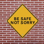 Be Safe Not Sorry — Stock Photo