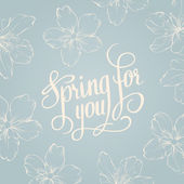 Spring for you. Calligraphic text. — Stock Vector