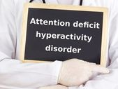 Doctor shows information: attention deficit hyperactivity disorder — Stock Photo