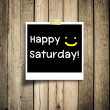 Happy Saturday on grunge wooden background with copy space — Stock Photo