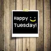 Happy Tuesday on grunge wooden background with copy space — Stock Photo