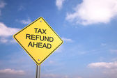 Tax Refund Ahead — Stock Photo