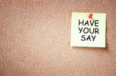 Sticky note with the phrase have your say. room for text. — Stockfoto