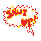Shut up shout — Stock Vector
