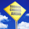 Sudden Change ahead — Stock Photo