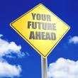 Your future ahead — Stock fotografie