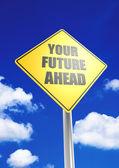 Your future ahead — Stock Photo