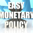 Easy Monetary Policy — Foto Stock