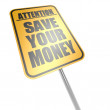 Save your money road sign — Foto Stock