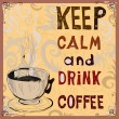 Stok Vektör: Keep calm and drink coffee