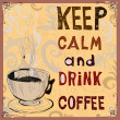 Cтоковый вектор: Keep calm and drink coffee