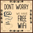 Stock Vector: Poster: Don't worry we have Free Wi-Fi
