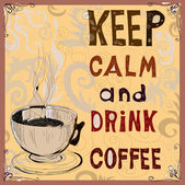 Keep calm and drink coffee — Vetorial Stock