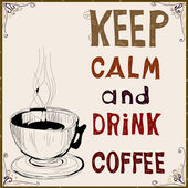 Keep calm and drink coffee — Vecteur
