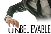 Changing word Unbelievable into Believable — Stock Photo