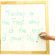 Today is the first day of the rest of your life — Stock Photo