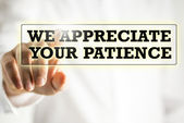 We appreciate your patience — Stock Photo