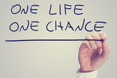 One life one chance — Stock Photo