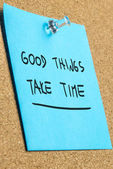 Good thinks take time — Stock Photo