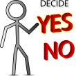 Decide yes no — Stock Vector