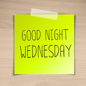 Good night wednesday sticky paper on brown wood background textu — Stock Photo