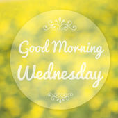 Good Morning Wednesday on blur background — Foto de Stock