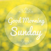 Good Morning Sunday on blur background — Stock Photo