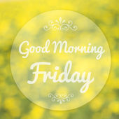 Good Morning Friday on blur background — Stock Photo
