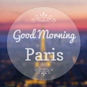 Good Morning Paris France on blur background — Stock Photo