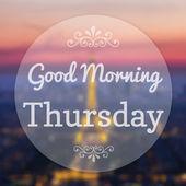 Good Morning Thursday on Eiffle Paris blur background — Stock Photo