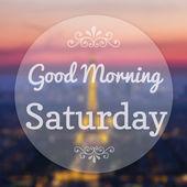 Good Morning Saturday on Eiffle Paris blur background — Stock Photo