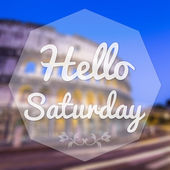 Good Morning Saturday on blur background greeting card. — Stock Photo