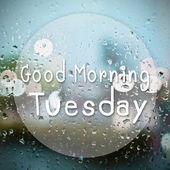 Good morning Tuesday with water drops background with copy space — Stock Photo