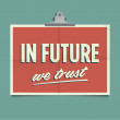 In future we trust, folded poster. Retro vintage vector design. — Stockvectorbeeld