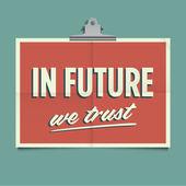 In future we trust, folded poster. Retro vintage vector design. — Stock Vector
