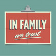 In family we trust, folded poster. Retro vintage vector design. — Stock Vector